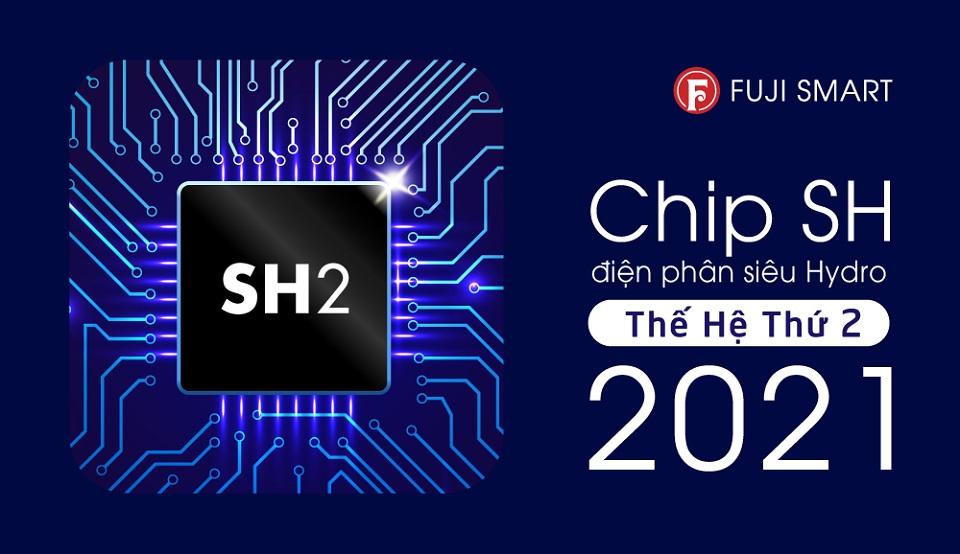 Máy lọc nước ION kiềm Fuji Smart i9 là dòng máy đầu tiên sử dụng chip SH thế hệ thứ 2 ra mắt năm 2021 từ Tập đoàn Fuji Nhật Bản Nhật Bản