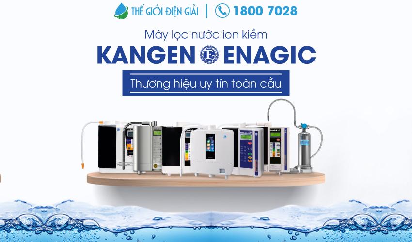 Máy lọc nước ion kiềm Kangen-Enagic - Thương hiệu uy tín toàn cầu
