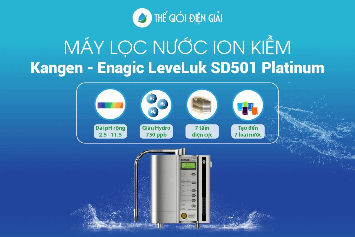 Máy lọc nước ion kiềm Kangen - Enagic LeveLuk SD501 Platinum có tốt không?