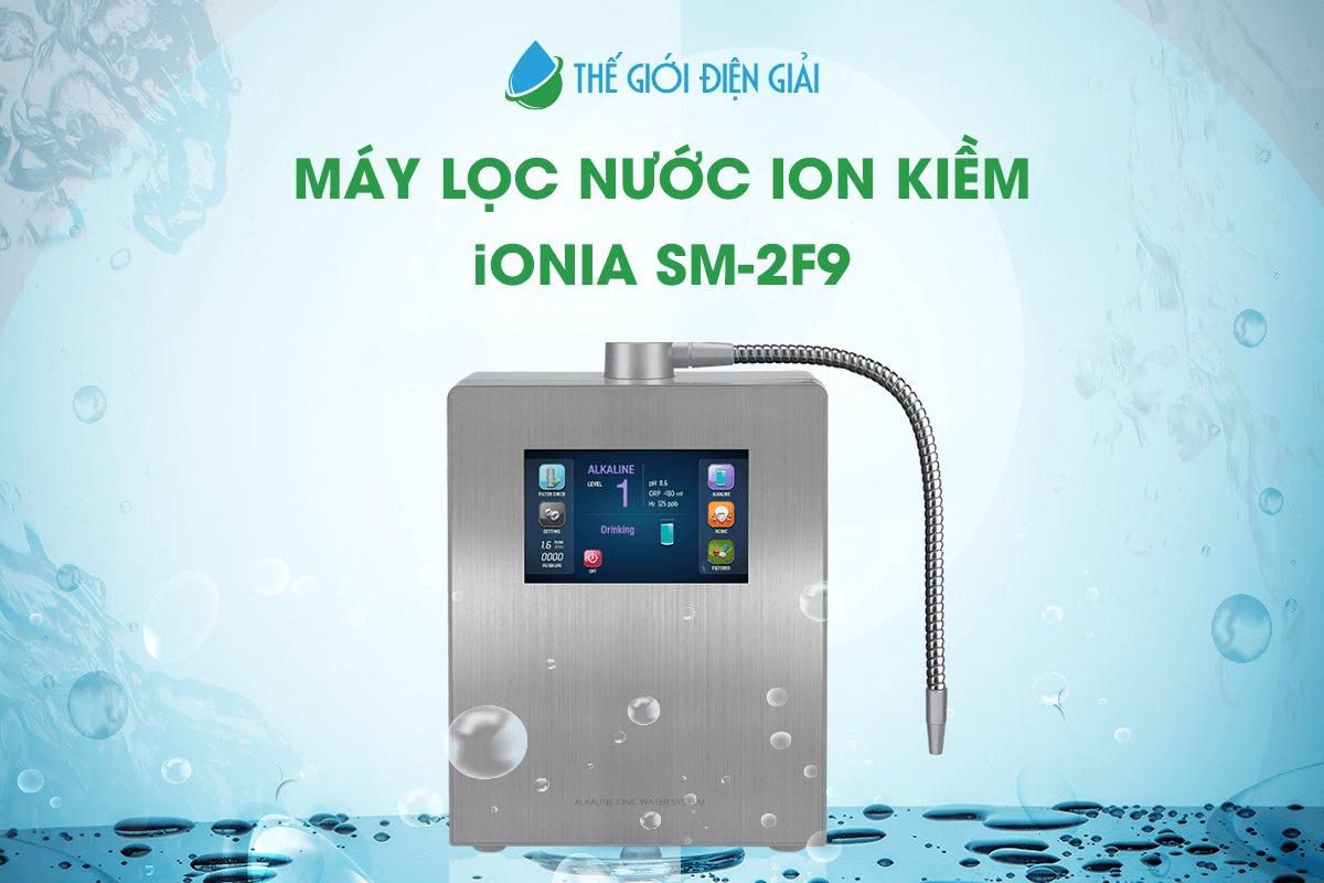 Có nên mua máy lọc nước ion kiềm IONIA SM-2F9 không?