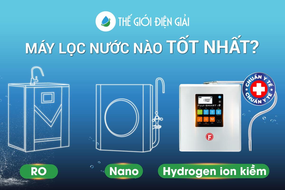 mua máy lọc nước loại nào tốt nhất an toàn cho sức khỏe nhất