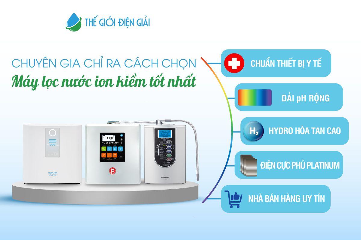 Cách chọn máy lọc nước ion kiềm tốt nhất