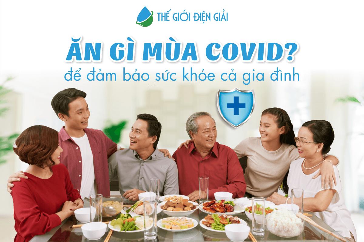 Nên ăn gì trong mùa dịch Covid 19 để tốt cho sức khỏe?