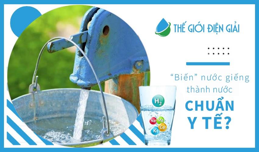 biến nước giếng thành nguồn nước chuẩn y tế bằng bộ tiền xử lý Digisui