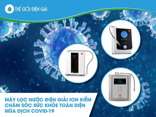 máy lọc nước điện giải ion kiềm chăm sóc sức khỏe toàn diện